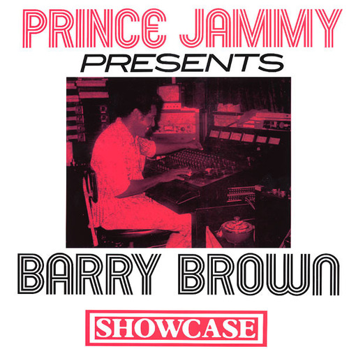 Barry Brown - Showcase (Prince Jammy Presents Barry Brown)