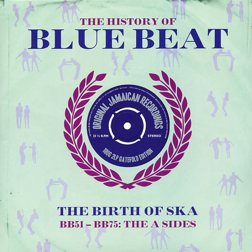 V/A - The History Of Blue Beat: The Birth Of Ska BB101-BB125 The A Sides (2LP)(180g)