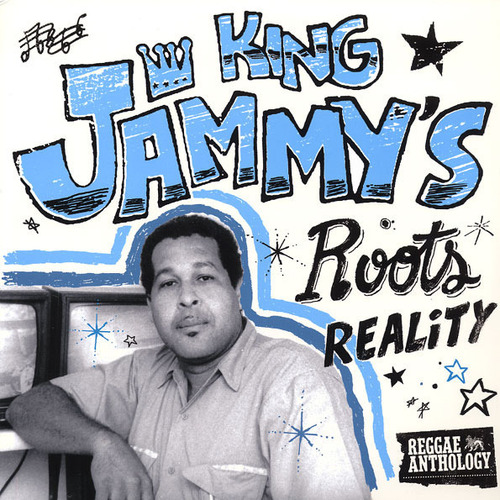 V/A - King Jammy's Roots Reality : Reggae Anthology