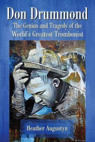 [BOOK]  Don Drummond  The Genius and Tragedy of the World's Greatest Trombonist