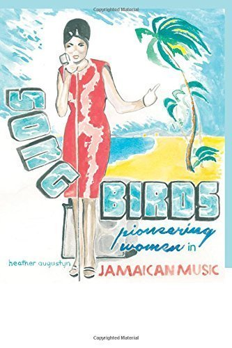 [BOOK] Songbirds: Pioneering Women in Jamaican Music