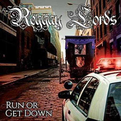 Reggay Lords -Run Or Get Down