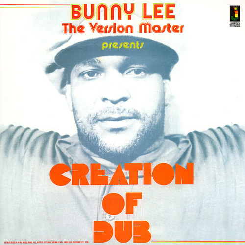 Bunny Lee - Creation Of Dub (180g)