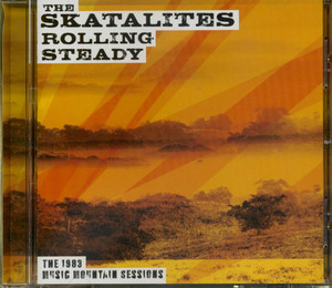 Skatalites - Rolling Steady: The 1983 Music Mountain Session (CD)