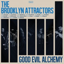 Brooklyn Attractors -Good Evil Alchemy
