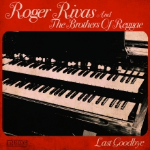 Roger Rivas and the Brothers of Reggae - Last Goodbye