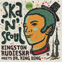 Kingston Rudieska Meets Dr. Ring Ding - Ska 'n Seoul (Expanded Edition)
