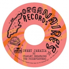 Charley Organaire  & Prizefighters -Sweet Jamaica 7""
