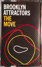 Brooklyn Attractors - The Move (Tape)