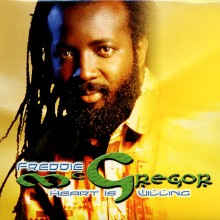 Freddie McGregor - Heart Is Willing